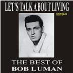 Let's Think About Living - the Best of Bob Luman