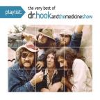 Playlist: The Very Best of Dr. Hook & the Medicine Show