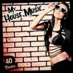 My House Music (40 Tracks Special Release)