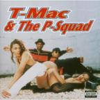 T-Mac &amp; The P Squad