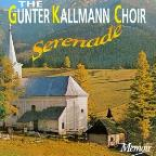 Serenade / The Gunter Kallmann Choir