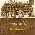 Brass Bands In Balkan Folk Music