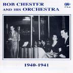 Bob Chester & His Orchestra 1940-1941