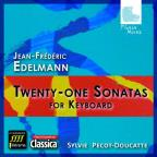 Jean-Frederic Edelmann: 21 Sonatas for Keyboard