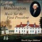 George Washington: Music For The First President