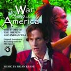 War That Made America: The Story of the French and Indian War