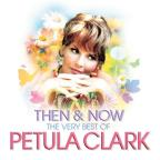 Then & Now: The Very Best of Petula Clark