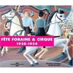 Fete Foraine and Cirque: 1928-1954