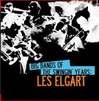 Big Bands Of The Swingin' Years: Les Elgart