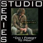 Did I Forget To Pray [Studio Series Performance Track]