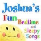 Fun Bedtime And Sleepy Songs For Joshua