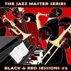 Jazz Master Series: Black & Red Sessions, Vol. 3