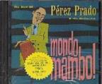 Mondo Mambo! The Best Of Perez Prado