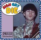 Sigh Cry Die: 29 Garage Rock Tales of Woe and Despair from the Sixties