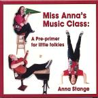 Miss Anna's Music Class: A Pre-Primer for Little Folkies