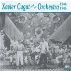 Xavier Cugat &amp; His Orchestra 1944-1945