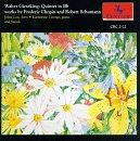 Walter Giesking: Quintet In B Flat; Works By Chopin And Schumann