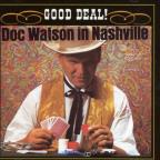Doc Watson in Nashville: Good Deal!