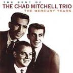 Best of the Chad Mitchell Trio: The Mercury Years