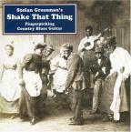 Shake That Thing: Fingerpicking Country Blues