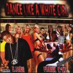 Dance Like A White Girl Mixtape