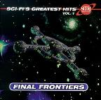 Sci - Fi's Greatest Hits, Vol. 1: Final Frontiers