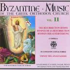Byzantine Music of the Greek Orthodox Church, Vol. 11: The Resurrection Hymns
