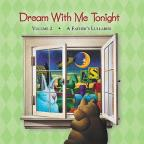 Dream With Me Tonight, Vol. 2: A Father's Lullabies