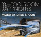 Toolroom Knights Mixed By Dave Spoon