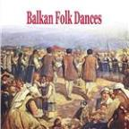Balkan Folk Dances [Greece, Bulgaria, Romania, Serbia, Albania, Turkey]