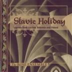 Slavic Holiday: Legends from Ancient Czechoslovakia and Poland