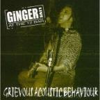 Grievous Acoustic Behaviour: Live At The 12 Bar