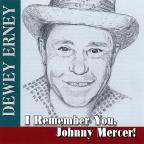 I Remember You, Johnny Mercer