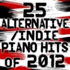 25 Alternative Piano Hits Of 2012
