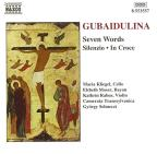 Gubaidulina: Seven Words; Silenzio; In Croce