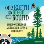 One Earth So Green and Round: Songs of Nature