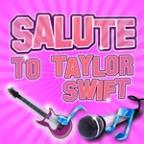 Salute To Taylor Swift