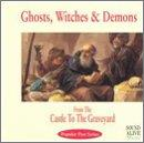 Ghosts, Witches & Demons - From The Castle To The Graveyard