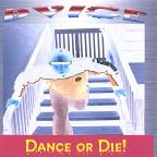 Dance or Die!