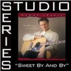 Sweet By and By [Studio Series Performance Track]