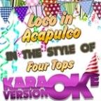Loco In Acapulco (In The Style Of Four Tops) [karaoke Version] - Single