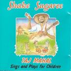 Shake Sugaree: Taj Mahal Sings and Plays for Children