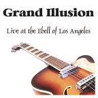 Grand Illusion-Live At The Ebell Of Los Angeles