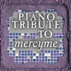 Mercyme Piano Tribute