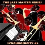 Jazz Master Series: Synchronicity, Vol. 2