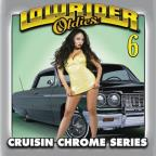 Lowrider Oldies: Cruisin Chrome Series Vol. 6