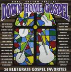 Down Home Gospel: 24 Bluegrass Gospel Favorites
