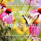 Ready Records Presents Come Spring