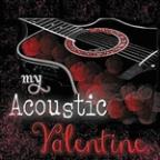 My Acoustic Valentine