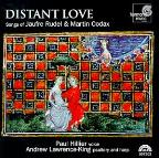Distant Love -Songs Of Rudel & Codax /Hillier, Lawrence-King